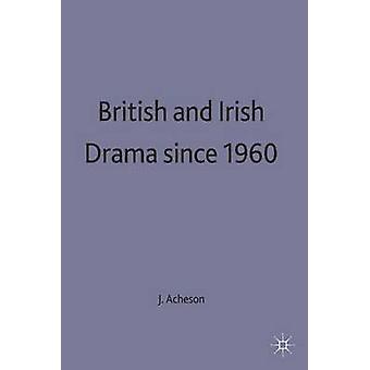 Dramatiques britanniques et irlandais depuis 1960 par Acheson
