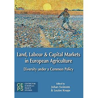 Land - Labour - and Capital Markets in European Agriculture - Diversit