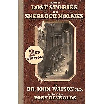 The Lost Stories of Sherlock Holmes 2nd Edition by Watson & John H.