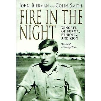 Fire in the Night Wingate of Burma Ethiopia and Zion by Smith & C