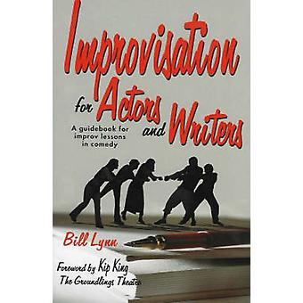 Improvisation for Actors  Writers by Bill Lynn