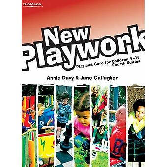 New Playwork - Play and Care for Children 4-16 - For Cache and NVQ Leve