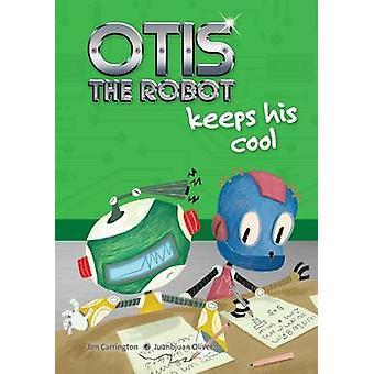 Otis the Robot Keeps His Cool by Jim Carrington - 9781855036055 Book