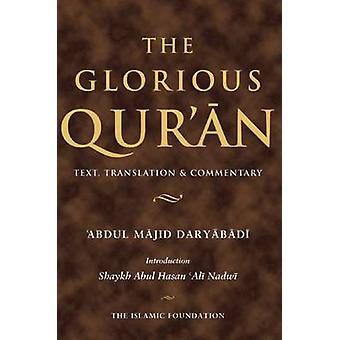 The Glorious Qur'an - Text - Translation & Commentary (Koran) by A