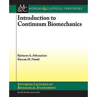 Introduction to Continuum Biomechanics by Athanasiou & Kyriacos A.