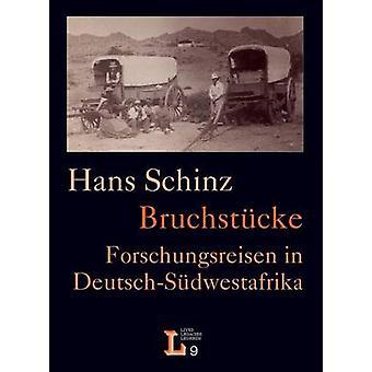 Bruchstucke. Forschungsreisen in DeutschSudwestafrika by Schinz & Hans