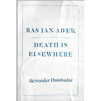 Bas Jan Ader: Mort est ailleurs