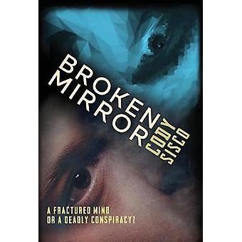 Broken Mirror hardcover by Sisco & Cody