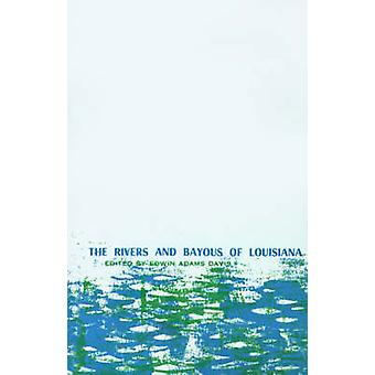 The Rivers and Bayous of Louisiana by Davis & Edwin Adams