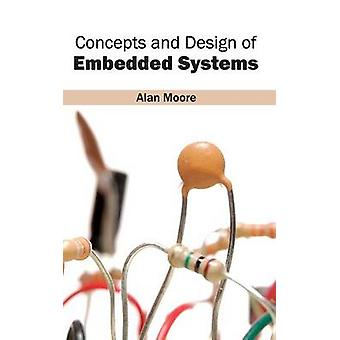 Concepts and Design of Embedded Systems by Moore & Alan