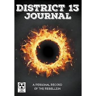 District 13 Journal A Personal Record of the Rebellion by Easy & Journal