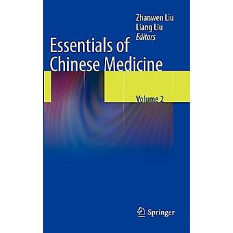 Essentials of Chinese Medicine Volume 2 by Edited by Zhanwen Liu Other adaptation by Liang Liu