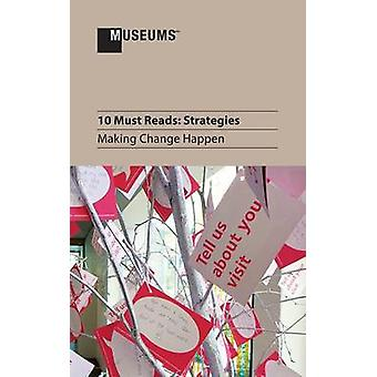 10 Must Reads Strategies  Making Change Happen by Stomberg & John a.