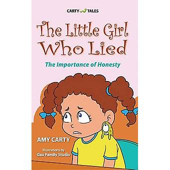 The Little Girl Who Lied by Carty & Amy