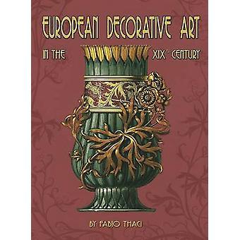 European Decorative Art XIXth Century by Thaci & Fabio