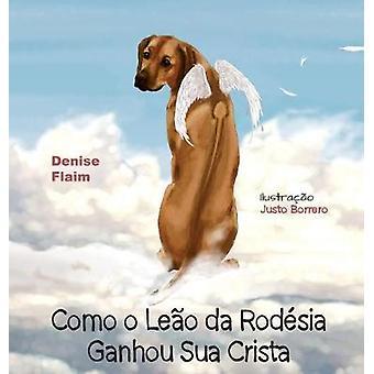 Como o Leo da Rodsia Ganhou Sua Crista by Flaim & Denise