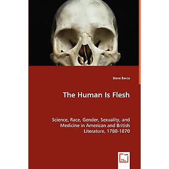 The Human Is Flesh by Barca & Dane