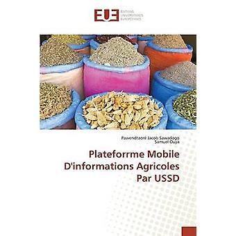 Plateforrme Mobile Dinformations Agricoles Par USSD by Sawadogo Pawendtaor Jacob