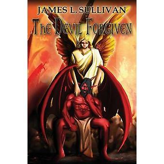 The Devil Forgiven by Sullivan & James L.