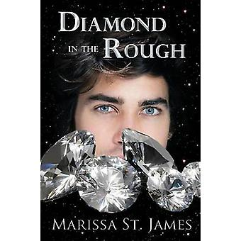 Diamond in the Rough by St. James & Marissa