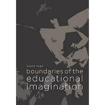 Boundaries of the Educational Imagination by Hugo & Wayne
