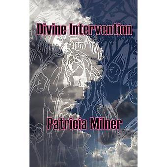 Divine Intervention by Milner & Patricia