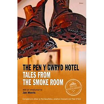 The Pen y Gwryd Hotel - Tales from the Smoke Room by Rob Goodfellow -