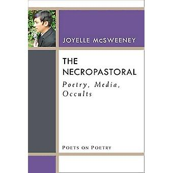 The Necropastoral - Poetry - Media - Occults by Joyelle McSweeney - 97