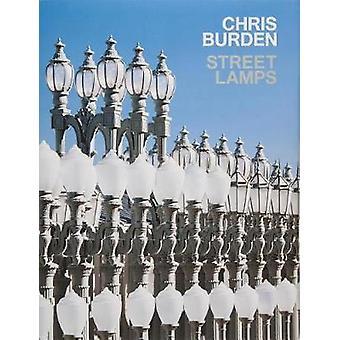 Chris Burden - Streetlamps by Russell Ferguson - 9780847862696 Book