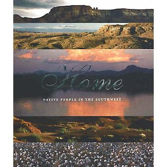 Home - Native People in the Southwest by Ann Marshall - 9780934351768