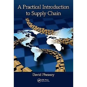 A Practical Introduction to Supply Chain by David Pheasey - 978149874