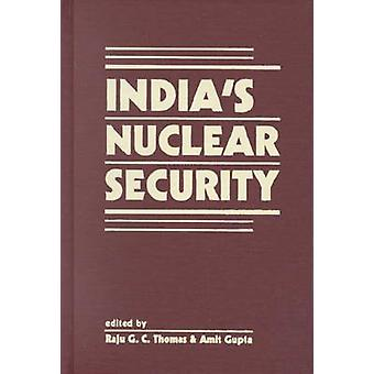 India's Nuclear Security by Raju G. C. Thomas - Amit Gupta - 97815558