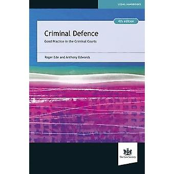 Criminal Defence - Good Practice in the Criminal Courts by Roger Ede -
