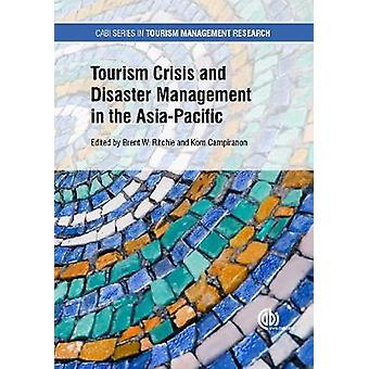 Tourism Crisis and Disaster Management in the Asia-Pacific by Ulrike