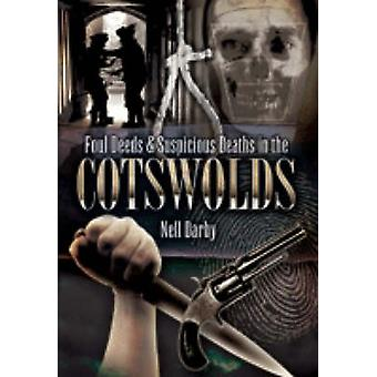 Foul Deeds and Suspicious Deaths in the Cotswolds by Nell Darby - 978