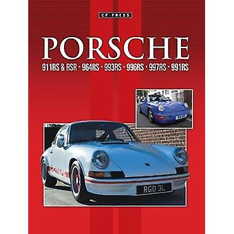 Porsche 911RS & RSR. 964RS. 993RS. 996RS. 997RS. 991RS by Colin P