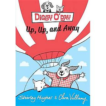 Digby O'Day Up - Up - and Away by Shirley Hughes - Clara Vulliamy - 9