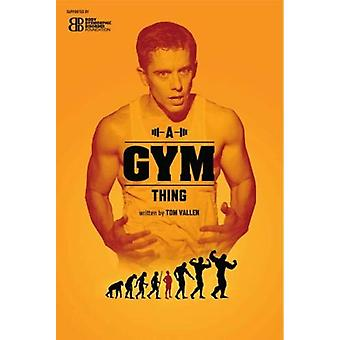 A Gym Thing by Tom Vallen - 9781910067642 Book
