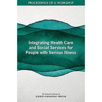 Integrating Health Care and Social Services for People with Serious I
