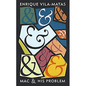 Mac and His Problem by Enrique Vila-Matas - 9781787300453 Book