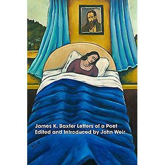 James K Baxter - Letters of a Poet - 9781776562039 Book