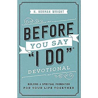 "Before You Say ""I Hacer"" (R) Devocional - Construyendo un Espiritual"