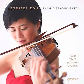 Bach/Ysaye/Saariaho/Mazzoli - Bach & Beyond, Pt. 1 [CD] USA import