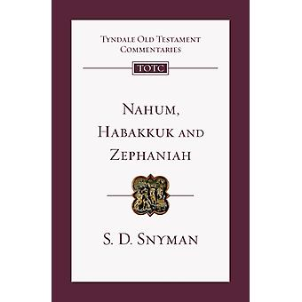 Nahum Habakkuk and Zephaniah by Snyman & S D