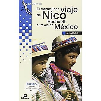 El Maravilloso Viaje de Nico Huehuetl A Traves de Mexico