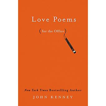 Love Poems For The Office by Kenney & John