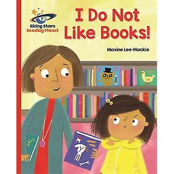 Reading Planet - I Do Not Like Books! - Red B: Galaxy