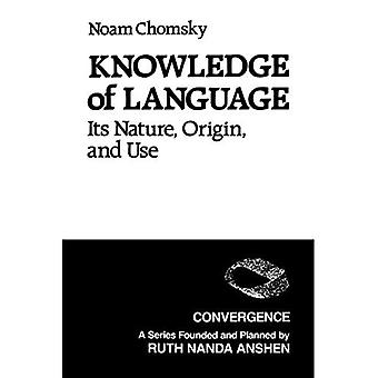 Knowledge of Language: Its Nature, Origin, and Use (Convergence)