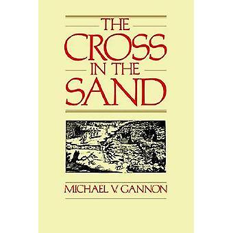 Cross in the Sand - Early Catholic Church in Florida - 1513-1870 by Mi