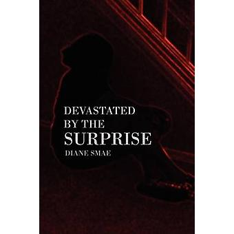 Devastated by the Surprise by Diane Smae - 9781436385541 Book